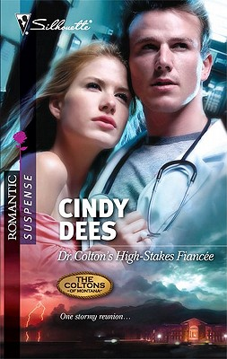 Dr. Colton's High-Stakes Fiancee (Silhouette Romantic Suspense), Cindy Dees