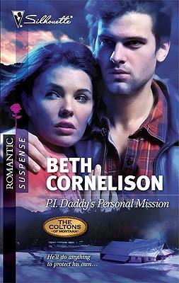 P.I. Daddy's Personal Mission (Silhouette Romantic Suspense), Beth Cornelison