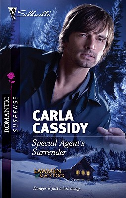 Special Agent's Surrender (Silhouette Romantic Suspense), Carla Cassidy
