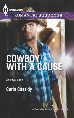 Cowboy with a Cause (Harlequin Romantic Suspense), Cassidy, Carla