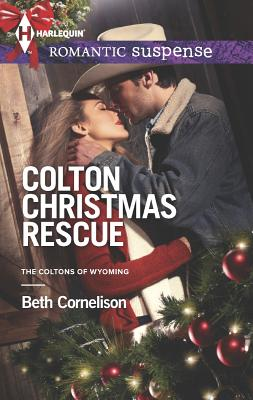 Colton Christmas Rescue (Harlequin Romantic SuspenseThe Coltons), Beth Cornelison