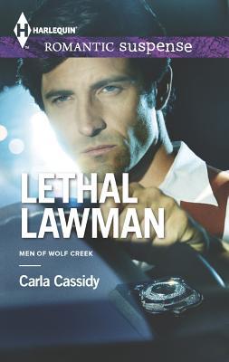 Lethal Lawman (Harlequin Romantic SuspenseMen of Wolf Creek), Carla Cassidy