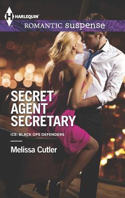 Secret Agent Secretary (Harlequin Romantic SuspenseICE: Black Ops Defenders), Melissa Cutler