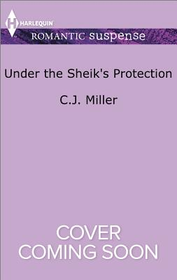Image for Under the Sheik's Protection (Harlequin Romantic Suspense)
