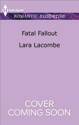 Image for Fatal Fallout (Harlequin Romantic Suspense)