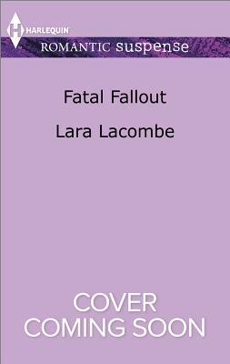 Image for Fatal Fallout (Harlequin Romantic Suspense)