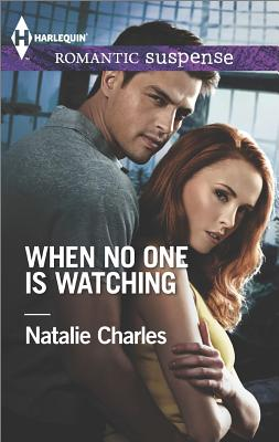 Image for When No One Is Watching (Harlequin Romantic Suspense)