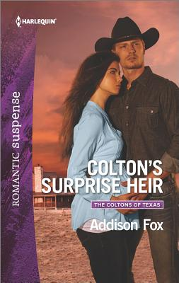 Colton's Surprise Heir (The Coltons of Texas), Addison Fox