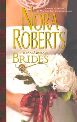 The MacGregor Brides (The Macgregors), Nora Roberts