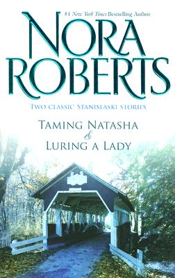 Taming Natasha & Luring A Lady: Taming NatashaLuring A Lady (Silhouette Special Releases), NORA ROBERTS