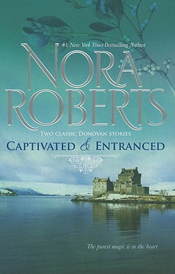 Captivated & Entranced: Captivated Entranced (Donavan Legacy), NORA ROBERTS