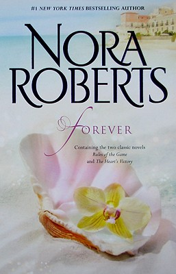 Forever: Rules Of The Game The Heart's Victory, NORA ROBERTS