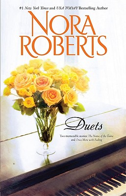 Duets: The Name of the Game Once More with Feeling, Nora Roberts