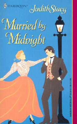 Married By Midnight (Harlequin Historical, No. 622), JUDITH STACY