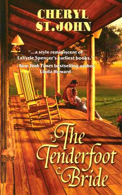 The Tenderfoot Bride (Harlequin Historical Series), CHERYL ST. JOHN