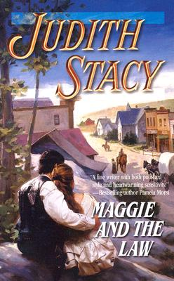 Maggie and the Law (Harlequin Historical Series), JUDITH STACY