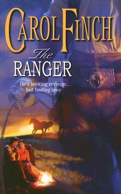 The Ranger (Harlequin Historical Series), Carol Finch
