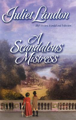 A Scandalous Mistress (Harlequin Historical Series), Juliet Landon