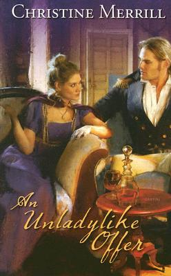 An Unladylike Offer (Harlequin Historical Series), CHRISTINE MERRILL