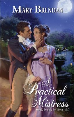 A Practical Mistress (Harlequin Historical Series), MARY BRENDAN