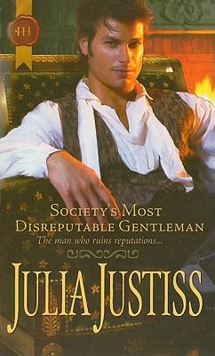 Society's Most Disreputable Gentleman, Julia Justiss
