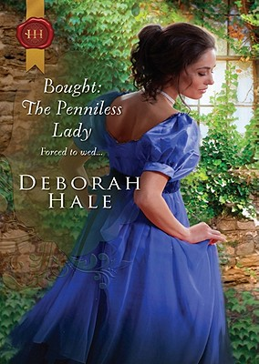 "Bought: The Penniless Lady, ""Hale, Deborah"""