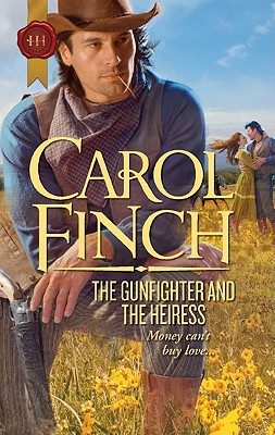 The Gunfighter and the Heiress (Harlequin Historical), Carol Finch