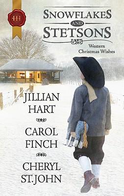 Snowflakes and Stetsons: The Cowboy's Christmas Miracle Christmas at Cahill Crossing A Magical Gift at Christmas (Harlequin Historical), Jillian Hart, Carol Finch, Cheryl St.John