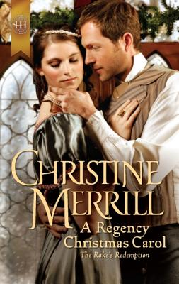 A Regency Christmas Carol (Harlequin Historical), Christine Merrill