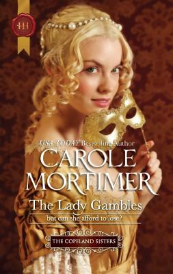 The Lady Gambles (Harlequin Historical), Carole Mortimer