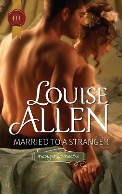 Married to a Stranger (Harlequin Historical), Louise Allen