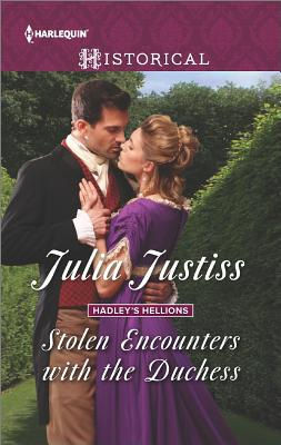 Stolen Encounters with the Duchess (Hadley's Hellions), Julia Justiss