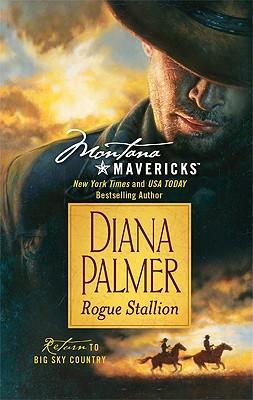 Rogue Stallion (Montana Mavericks), Diana Palmer