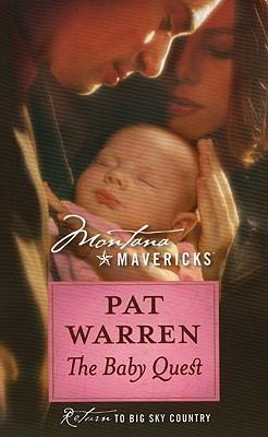 The Baby Quest (Silhouette Montana Mavericks), Pat Warren