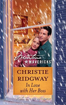 In Love with Her Boss (Silhouette Montana Mavericks), Christie Ridgway