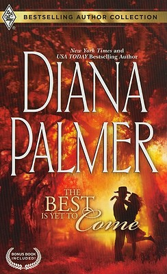 "The Best Is Yet to Come: The Best Is Yet to ComeMaternity Bride (Bestselling Author Collection), ""Palmer, Diana, Child, Maureen"""