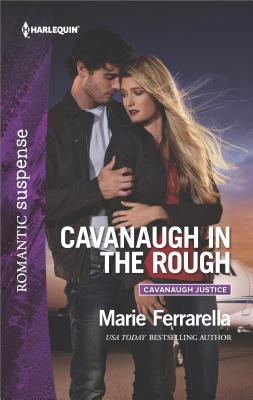 Image for Cavanaugh in the Rough (Cavanaugh Justice)