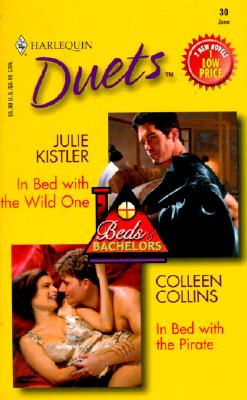 In Bed With the Wild One / In Bed With the Pirate (Duets, 30), Kistler & Collins, Cassandra Collins