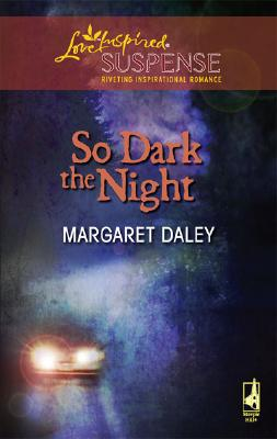 Image for So Dark the Night (Steeple Hill Love Inspired Suspense #43)