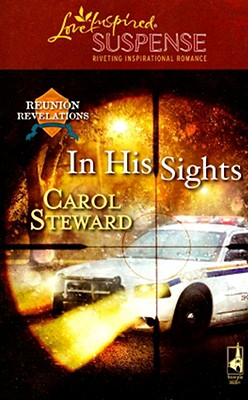 Image for In His Sights (Reunion Revelations, Book 4) (Steeple Hill Love Inspired Suspense #96)