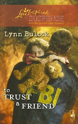 Image for To Trust a Friend (Trust Series, Book 2) (Steeple Hill Love Inspired Suspense #108)