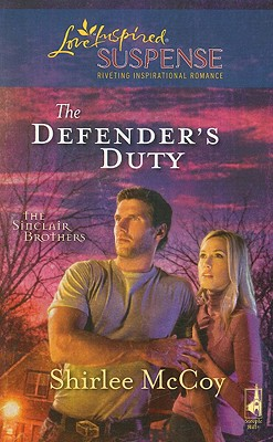 The Defender's Duty (Sinclair Brothers, Book 3), SHIRLEE MCCOY