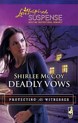 Deadly Vows (Steeple Hill Love Inspired Suspense), Shirlee McCoy
