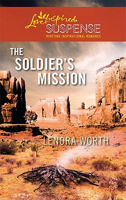 The Soldier's Mission (Steeple Hill Love Inspired Suspense), Lenora Worth