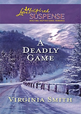 Image for A Deadly Game (Steeple Hill Love Inspired Suspense)