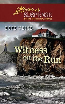 Witness on the Run (Steeple Hill Love Inspired Suspense), Hope White
