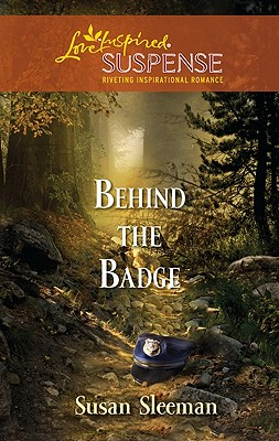 Behind the Badge (Love Inspired Suspense), Susan Sleeman