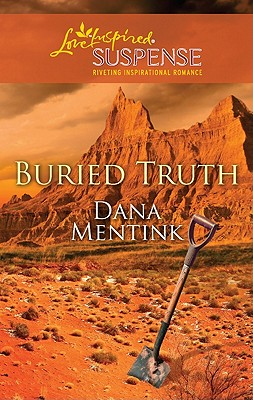 Buried Truth (Love Inspired Suspense), Dana Mentink