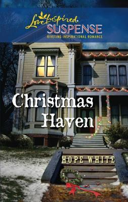 Christmas Haven (Love Inspired Suspense), Hope White
