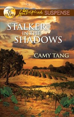 Stalker in the Shadows (Love Inspired Suspense), Camy Tang